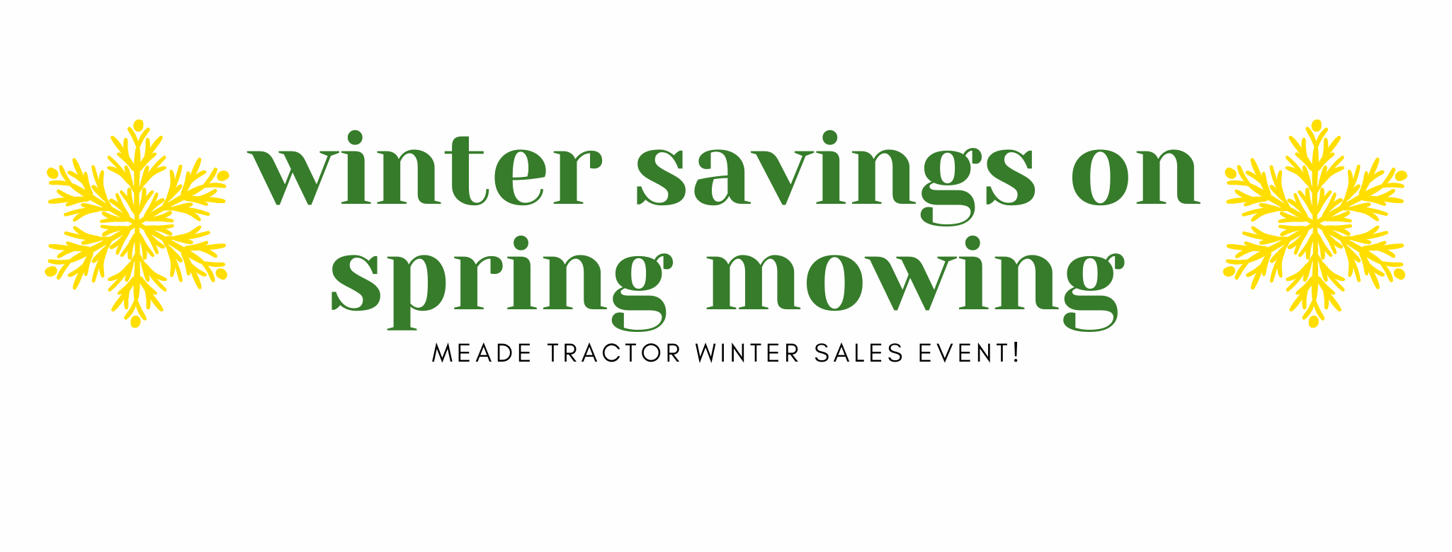 Winter Sales Event  happening now at Meade Tractor