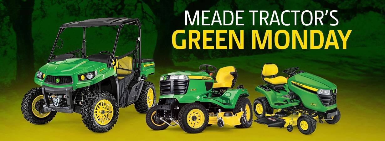 Meade Tractor Green Monday