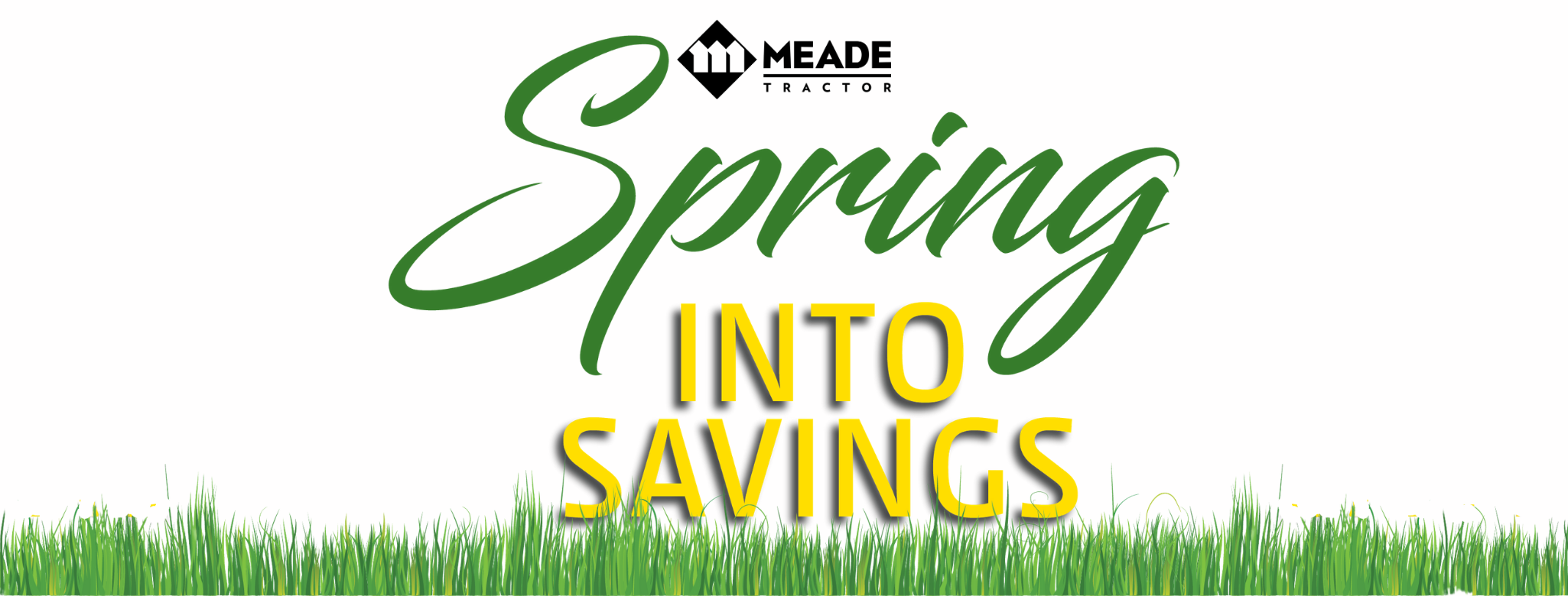 Spring into Savings Sales Event from Meade Tractor